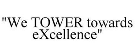 """WE TOWER TOWARDS EXCELLENCE"""