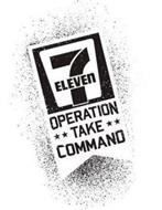 7-ELEVEN OPERATION TAKE COMMAND