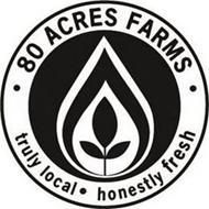 · 80 ACRES FARMS · TRULY LOCAL · HONESTLY FRESH