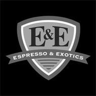 E&E ESPRESSO & EXOTICS