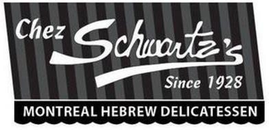 CHEZ SCHWARTZ'S SINCE 1928 MONTREAL HEBREW DELICATESSEN