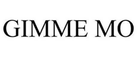 GIMME MO