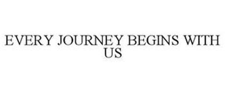 EVERY JOURNEY BEGINS WITH US