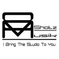 8SHOTZ MUSIK I BRING THE STUDIO TO YOU
