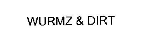 WURMZ & DIRT