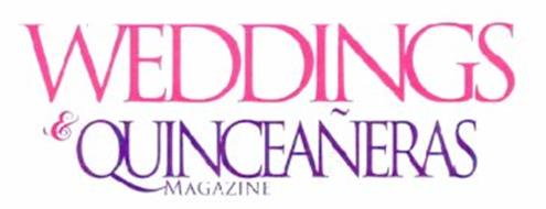WEDDINGS & QUINCEAÑERAS MAGAZINE
