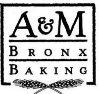 A & M BRONX BAKING