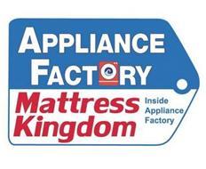 APPLIANCE FACTORY MATTRESS KINGDOM INSIDE APPLIANCE FACTORY
