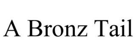 A BRONZ TAIL