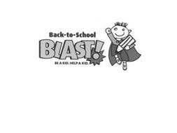 BACK-TO-SCHOOL BLAST! BE A KID. HELP A KID.