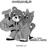 GOON2AGOBLIN RECORDS .LLC C.E.O/FOUNDER RODERICK D. CARTER
