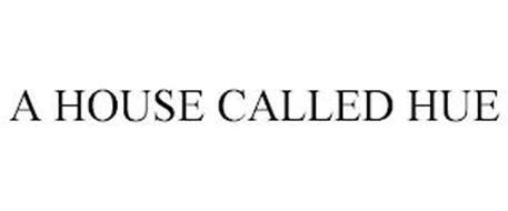 A HOUSE CALLED HUE
