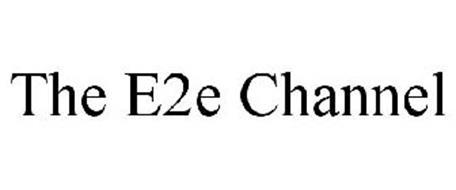 THE E2E CHANNEL