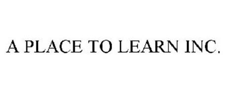 A PLACE TO LEARN INC.
