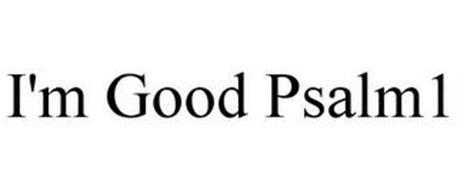 I'M GOOD PSALM1