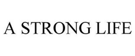 A STRONG LIFE