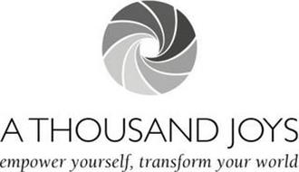 A THOUSAND JOYS EMPOWER YOURSELF, TRANSFORM YOUR WORLD