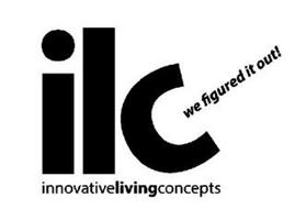 ILC INNOVATIVE LIVING CONCEPTS WE FIGURED IT OUT!