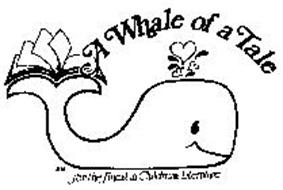 A WHALE OF A TALE FOR THE FINEST IN CHILDREN'S LITERATURE
