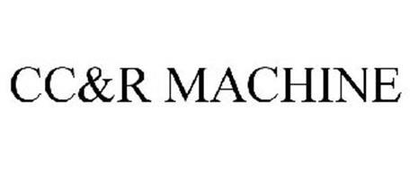 CC&R MACHINE