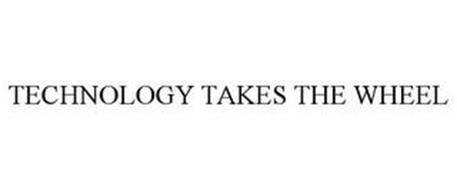 TECHNOLOGY TAKES THE WHEEL