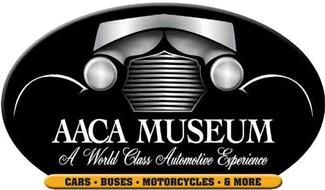 AACA MUSEUM A WORLD CLASS AUTOMOTIVE EXPERIENCE CARS · BUSES ·MOTORCYCLES · & MORE
