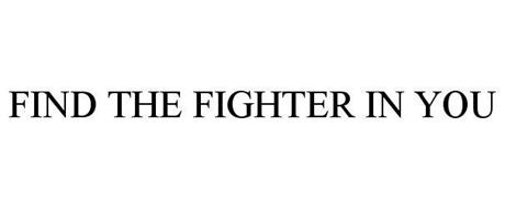 FIND THE FIGHTER IN YOU