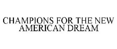 CHAMPIONS FOR THE NEW AMERICAN DREAM
