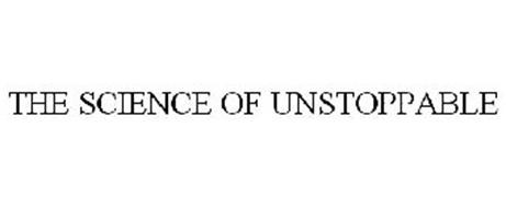 THE SCIENCE OF UNSTOPPABLE