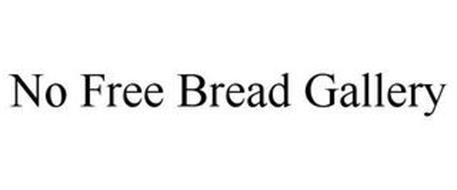 NO FREE BREAD GALLERY