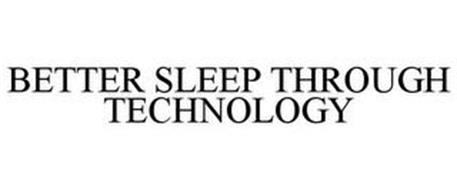 BETTER SLEEP THROUGH TECHNOLOGY