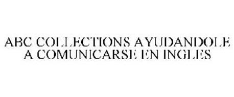 ABC COLLECTIONS AYUDANDOLE A COMUNICARSE EN INGLES