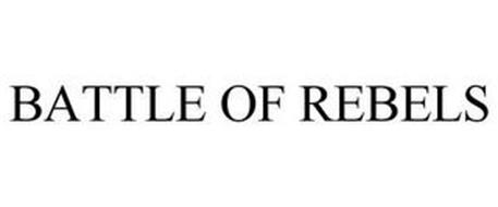 BATTLE OF REBELS