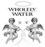 O' WHOLELY WATER