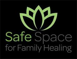 SAFE SPACE FOR FAMILY HEALING