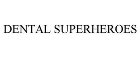 DENTAL SUPERHEROES