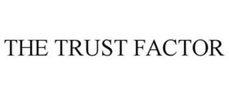 THE TRUST FACTOR