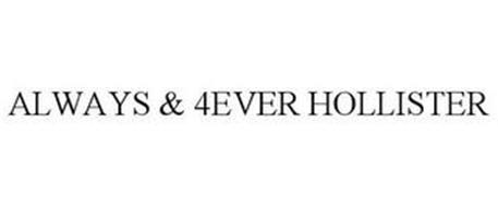 ALWAYS & 4EVER HOLLISTER