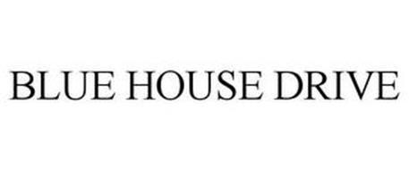 BLUE HOUSE DRIVE