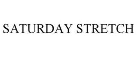 SATURDAY STRETCH