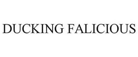 DUCKING FALICIOUS