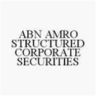 ABN AMRO STRUCTURED CORPORATE SECURITIES