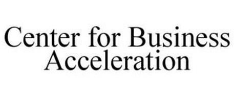 CENTER FOR BUSINESS ACCELERATION
