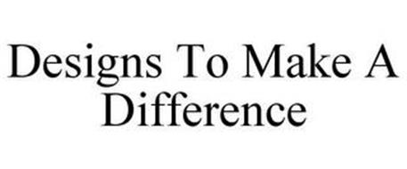 DESIGNS TO MAKE A DIFFERENCE