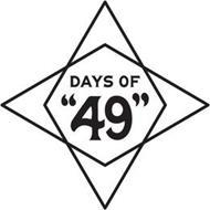 """DAYS OF """"49"""" WHISKEY"""