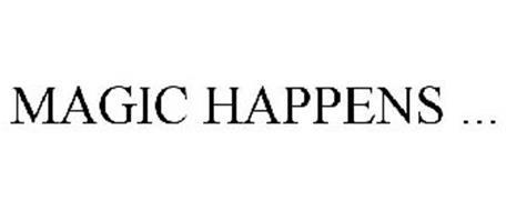 MAGIC HAPPENS ...