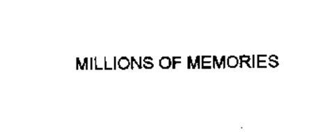 MILLIONS OF MEMORIES