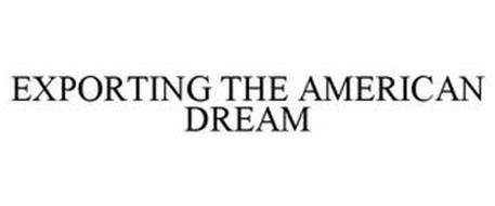 EXPORTING THE AMERICAN DREAM