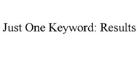JUST ONE KEYWORD: RESULTS