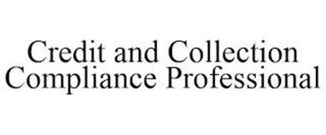 CREDIT AND COLLECTION COMPLIANCE PROFESSIONAL
